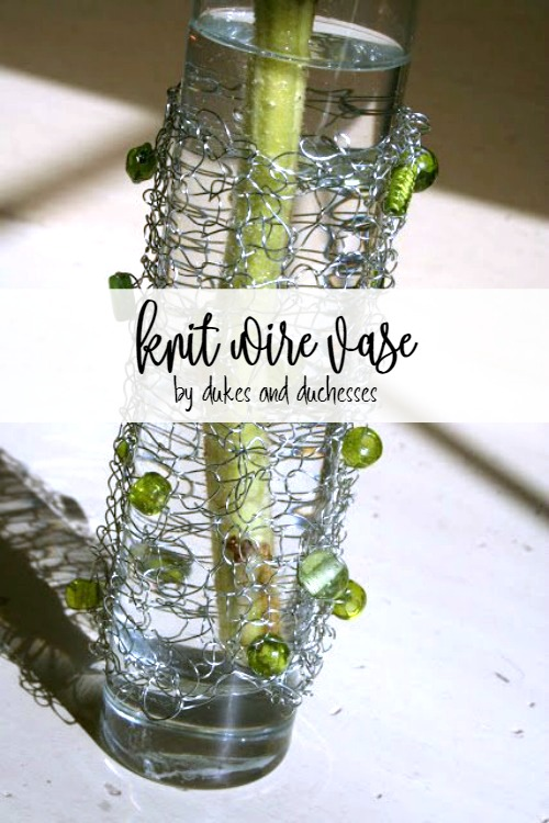 Knitting With Wire :: Knit Wire Vase - Dukes and Duchesses