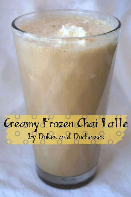 Creamy Frozen Chai Latte - Dukes and Duchesses