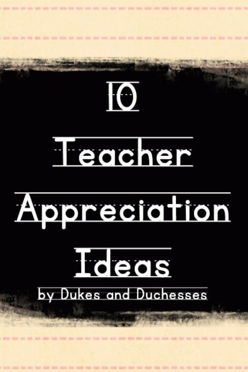 10 teacher appreciation ideas
