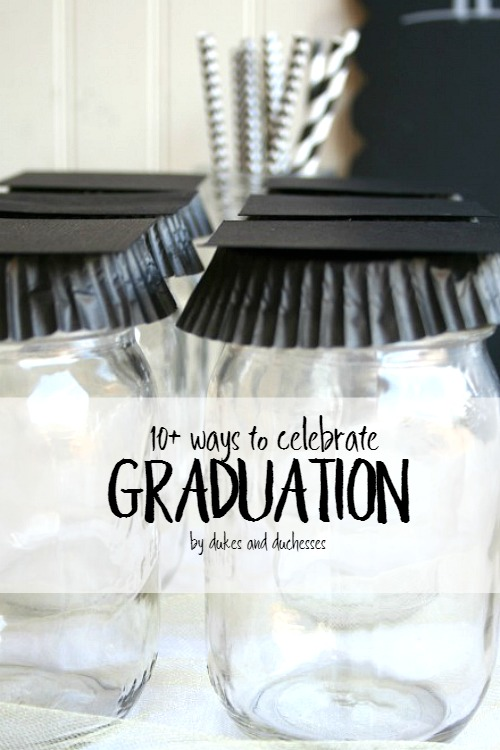 10 ways to celebrate graduation