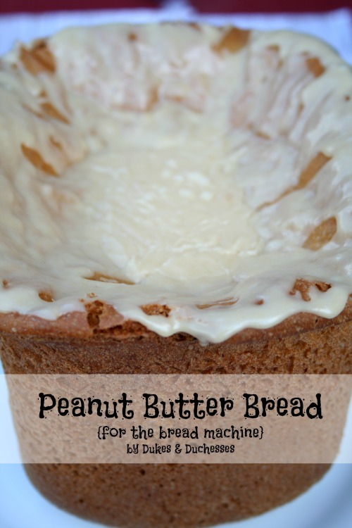 Peanut Butter Bread {for the Bread Machine} - Dukes and Duchesses