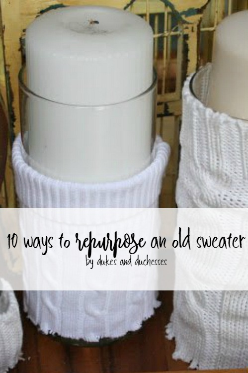 10 ways to repurpose an old sweater