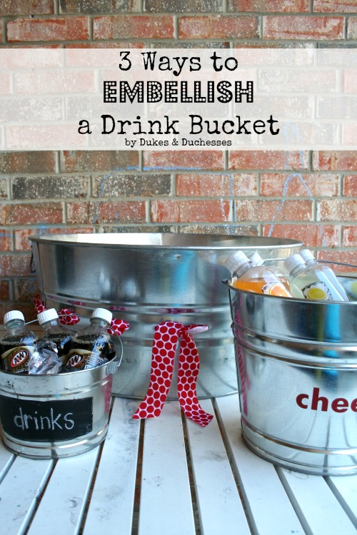 3 ways to embellish a drink bucket