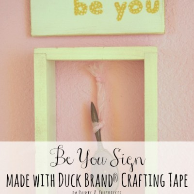 Be You Sign {Duck Brand® Craft Tapes}