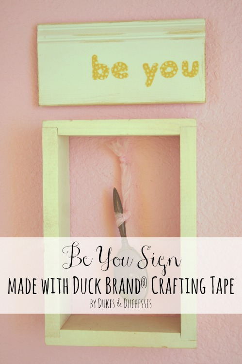be you sign made with crafting tape