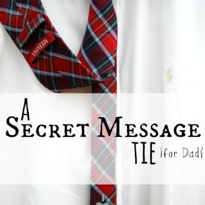 A Secret Message Tie {for Dad}