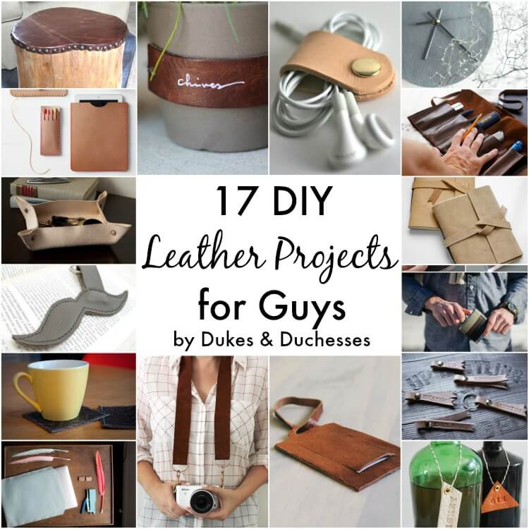 17 diy leather projects for guys dukes and duchesses for Craft projects for guys
