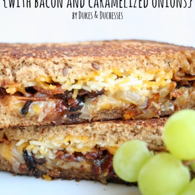 Gourmet Grilled Cheese {with Bacon and Caramelized Onions}
