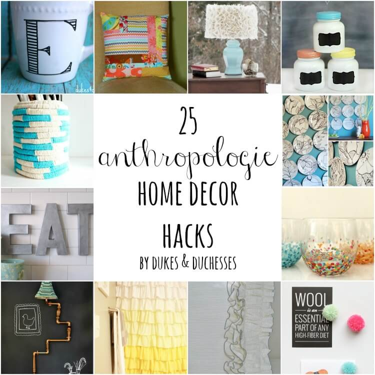 25 anthropologie home decor hacks dukes and duchesses Home decor hacks pinterest
