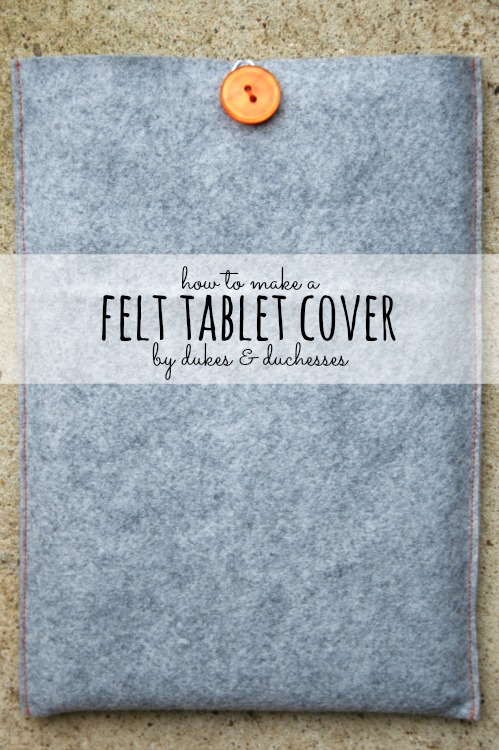 how to make a felt tablet cover
