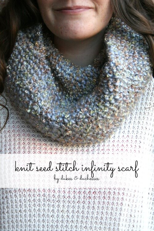Knitting Pattern For Seed Stitch Scarf : Knit Seed Stitch Infinity Scarf - Dukes and Duchesses