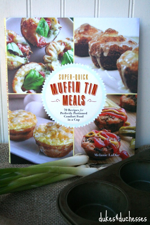 muffin tin meals by melanie ladue