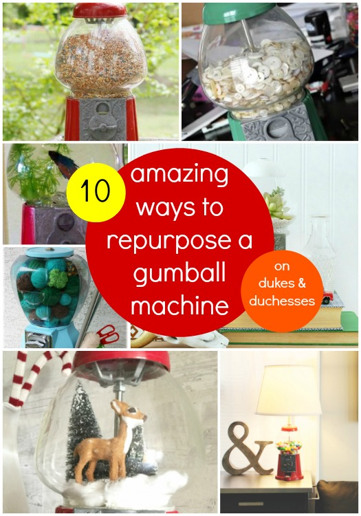 10 ways to repurpose a gumball machine