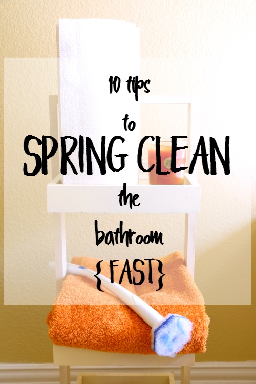 Tips To Spring Clean The Bathroom Fast Dukes And Duchesses - Fastest way to clean a bathroom