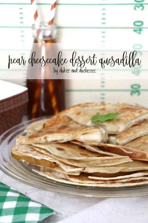 pear cheesecake dessert quesadilla recipe