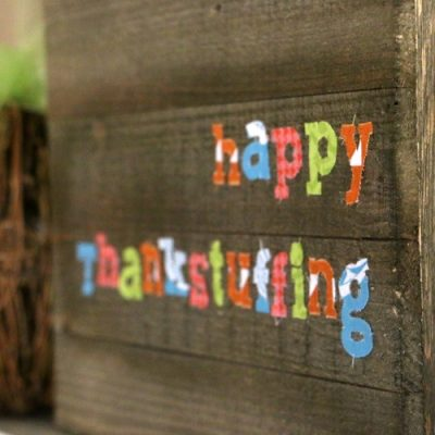 Happy Thankstuffing Fabric Sign Made with the Cricut Maker