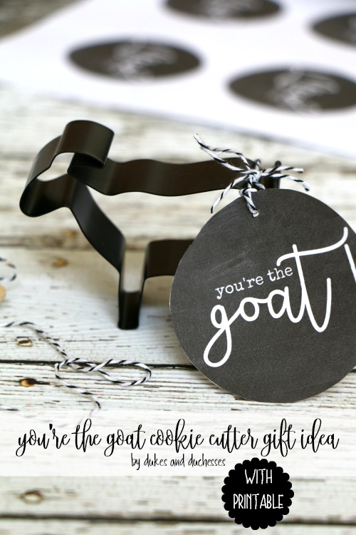 you're the goat cookie cutter gift idea with printable