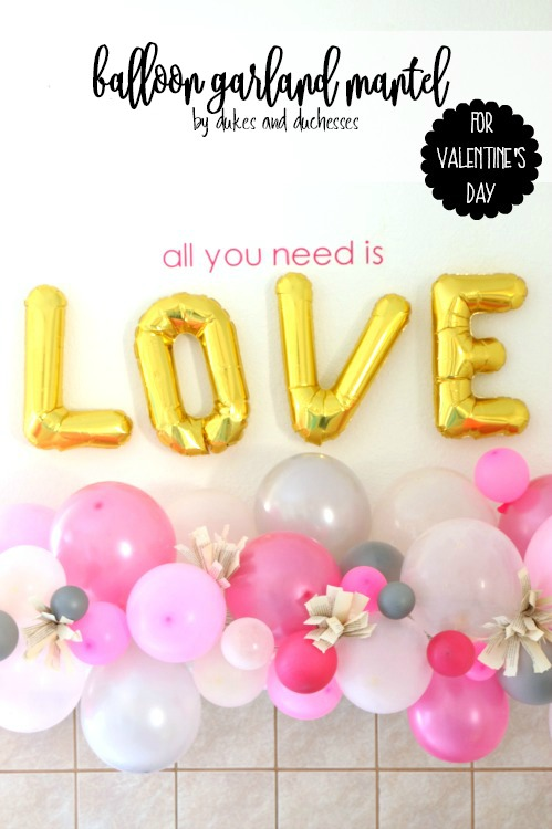 """All you need is Love"" Balloon Garland Mantel - Valentine's Day Cricut Crafts Idea by Randi Dukes"