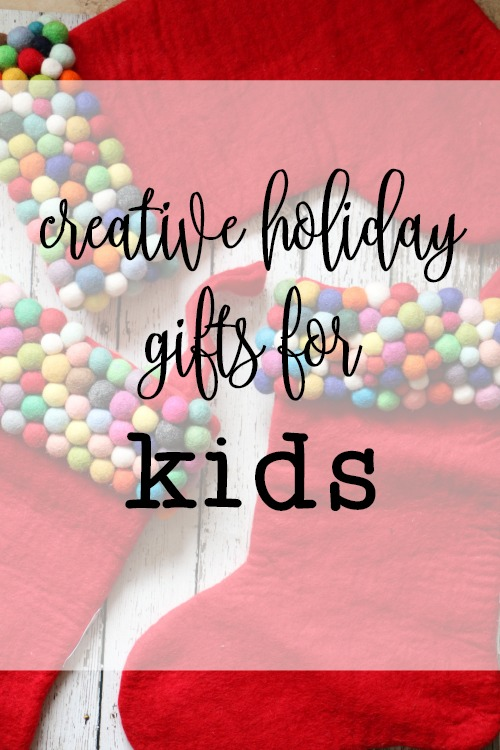 creative holiday gifts for kids