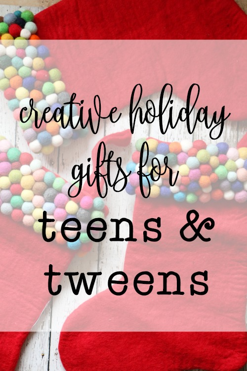 creative holiday gifts for teens and tweens