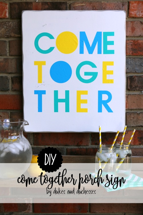 DIY come together porch sign