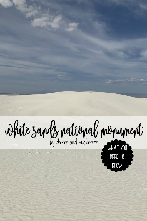 what you need to know about white sands national monument