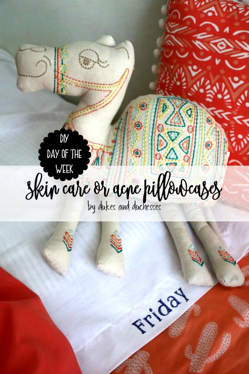DIY day of the week skin care of acne pillowcases