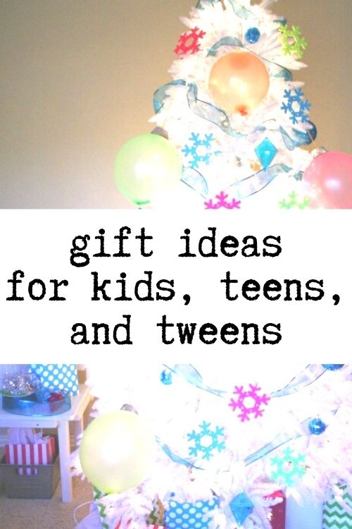 gift ideas for kids teens tweens