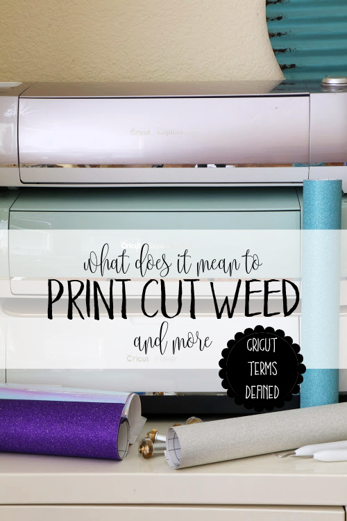 what does it mean to print cut weed with a cricut